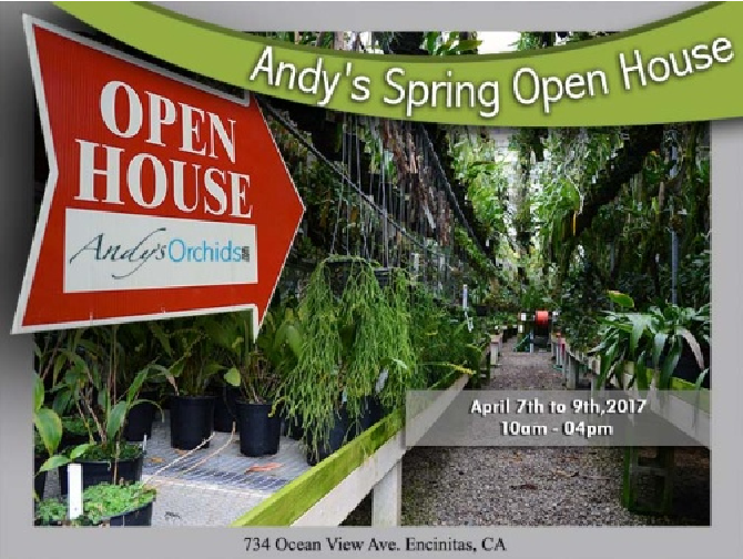 "<b>Andys Orchids<br/>""Sping 2017 Open house""<br/>April 7-9</b><br/>"
