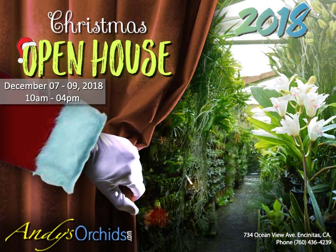 <b>Andys Orchids<br/>`2018 Christmas Open House`<br/>Dec 7-9th</b><br/>