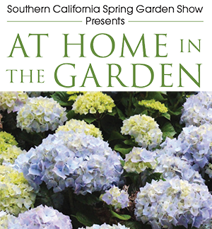 <b>The Southern California Spring Garden Show</b><br/>Presents At Home in the Garden<br/>April 26-29, 2018<br/>